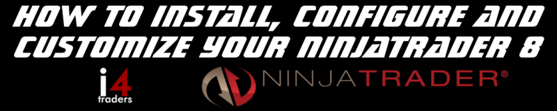 How to Install, Configure and Customize Ninjatrader 8